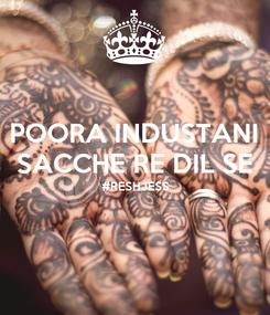 Poster: POORA INDUSTANI SACCHE RE DIL SE #RESHJESS