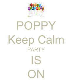 Poster: POPPY Keep Calm PARTY IS ON