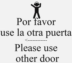 Poster: Por favor use la otra puerta <------------ Please use  other door