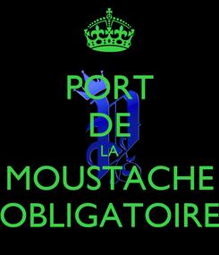 Poster: PORT DE LA MOUSTACHE OBLIGATOIRE