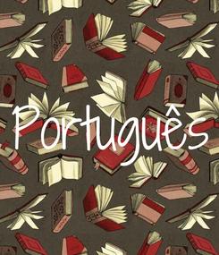 Poster: Português