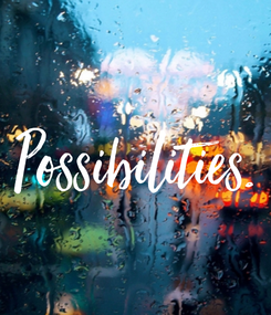 Poster: Possibilities.