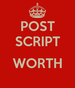 Poster: POST SCRIPT  WORTH