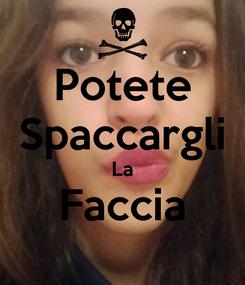 Poster: Potete Spaccargli La Faccia