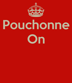 Poster: Pouchonne On