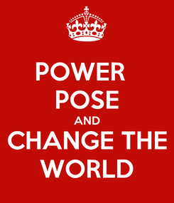 Poster: POWER   POSE AND CHANGE THE WORLD