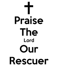 Poster: Praise The Lord Our Rescuer