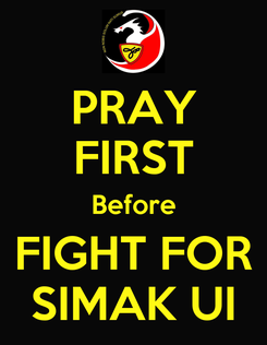 Poster: PRAY FIRST Before FIGHT FOR SIMAK UI