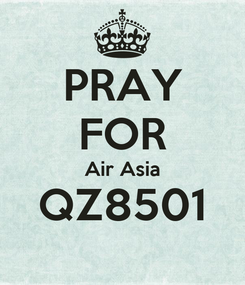 Poster:  PRAY  FOR Air Asia QZ8501