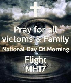 Poster: Pray for all victoms & Family National Day Of Morning Flight MH17