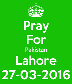 Poster: Pray For Pakistan Lahore 27-03-2016