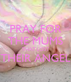 Poster: PRAY FOR THE MUMS THAT LOST THEIR ANGEL