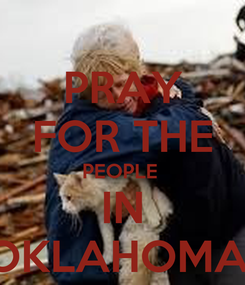 Poster: PRAY FOR THE PEOPLE  IN OKLAHOMA