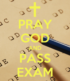 Poster: PRAY GOD AND PASS EXAM