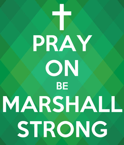Poster: PRAY ON BE MARSHALL STRONG