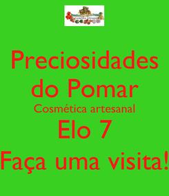 Poster: Preciosidades do Pomar Cosmética artesanal Elo 7 Faça uma visita!