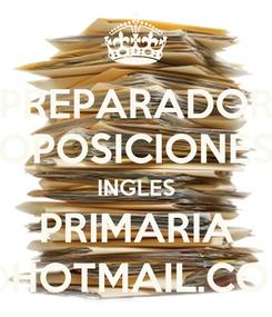 Poster: PREPARADOR OPOSICIONES INGLES PRIMARIA @HOTMAIL.COM