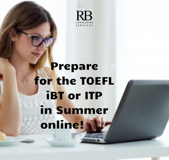 Poster: Prepare      for the TOEFL      iBT or ITP      in Summer      online!