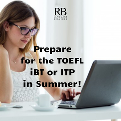 Poster: Prepare      for the TOEFL      iBT or ITP      in Summer!
