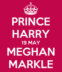 Poster: PRINCE HARRY 19 MAY MEGHAN MARKLE