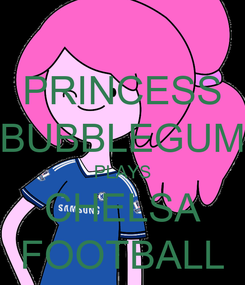 Poster: PRINCESS BUBBLEGUM PLAYS CHELSA FOOTBALL
