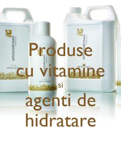 Poster: Produse cu vitamine si agenti de hidratare