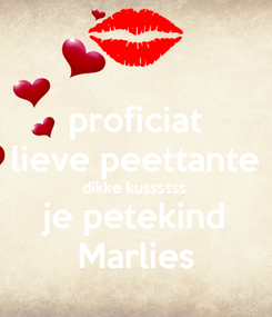 Poster: proficiat lieve peettante dikke kussssss je petekind Marlies