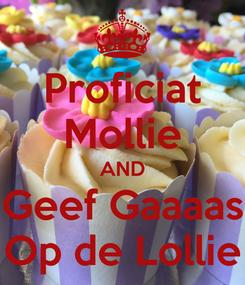 Poster: Proficiat Mollie AND Geef Gaaaas Op de Lollie