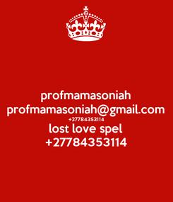 Poster: profmamasoniah profmamasoniah@gmail.com +27784353114 lost love spel +27784353114