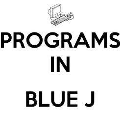 Poster: PROGRAMS IN  BLUE J