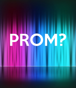 Poster:  PROM?
