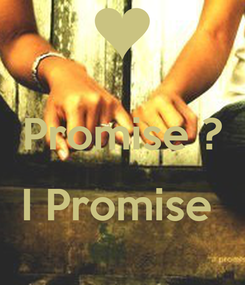Poster:  Promise ?  I Promise