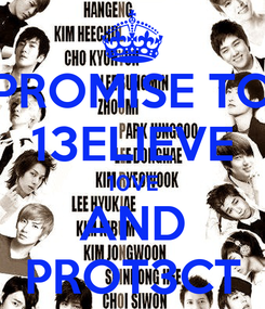 Poster: PROMISE TO 13ELIEVE 10VE AND PROT3CT