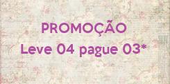 Poster:      PROMOÇÃO Leve 04 pague 03*