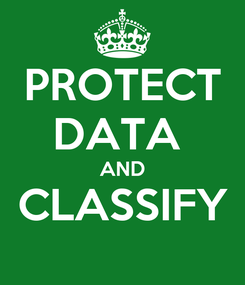 Poster: PROTECT DATA  AND CLASSIFY