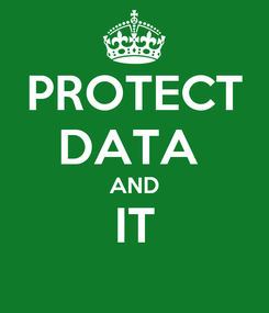 Poster: PROTECT DATA  AND IT