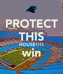 Poster: PROTECT THIS HOUSE!!!! win