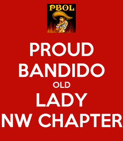 Poster: PROUD BANDIDO OLD LADY NW CHAPTER