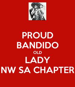 Poster: PROUD BANDIDO OLD LADY NW SA CHAPTER