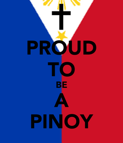 Poster: PROUD TO BE A PINOY