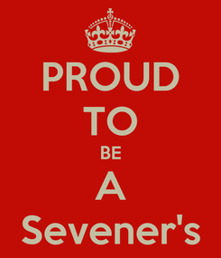 Poster: PROUD TO BE A Sevener's