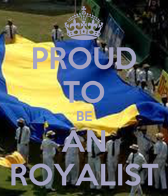 Poster: PROUD TO BE AN ROYALIST