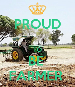 Poster: PROUD  TO BE  FARMER