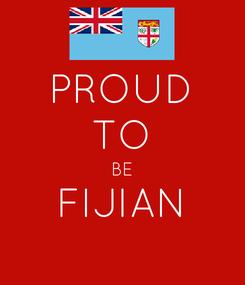 Poster: PROUD TO BE FIJIAN