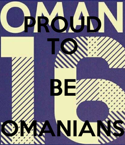 Poster: PROUD TO BE OMANIANS