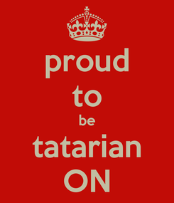 Poster: proud to be tatarian ON