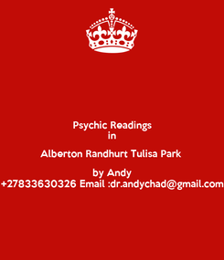 Poster: Psychic Readings in Alberton Randhurt Tulisa Park  by Andy +27833630326 Email :dr.andychad@gmail.com
