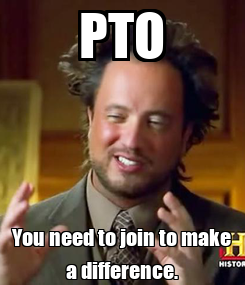 Poster: PTO You need to join to make a difference.