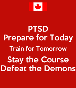 Poster: PTSD Prepare for Today Train for Tomorrow Stay the Course Defeat the Demons
