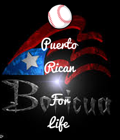 Poster: Puerto Rican  For Life